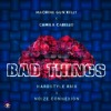 Bad Things (Noize Connexion Hardstyle Remix)