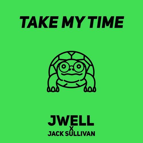 JWELL x Jack Sully - Take My Time (Prod. Jack Sully)