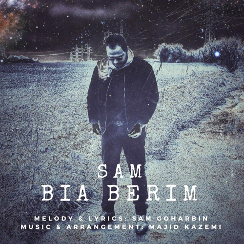Sam Goharbin - Bia Berim | سام گوهربین - بیا بریم