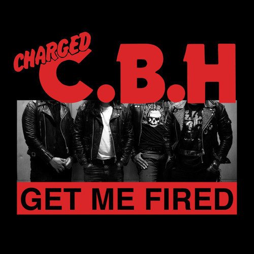 CBH - Get Me Fired Mastered