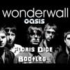 Oasis - Wonderwall (Floris Dice Moombah Bootleg) [FREE DOWNLOAD]