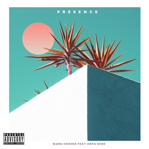 Manu Crooks - Presence (Ft. Anfa Rose)