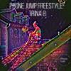 Phone Jump Freestyle - Trina B