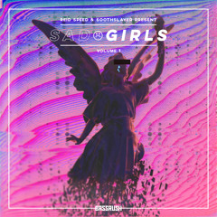 REID SPEED x SOOTHSLAYER - SAD GIRLS VOLUME 1