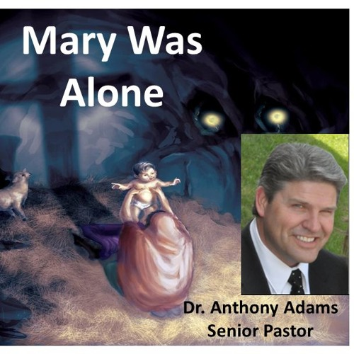 Mary Was Alone