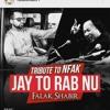 Jay Tu Rab Nu | Falak Shabir | ZOH | | Tribute to NFAK | 2018