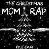The Christmas Mom Rap