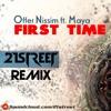 Offer Nissim Ft. Maya - First Time (21street Remix)[Free Download]