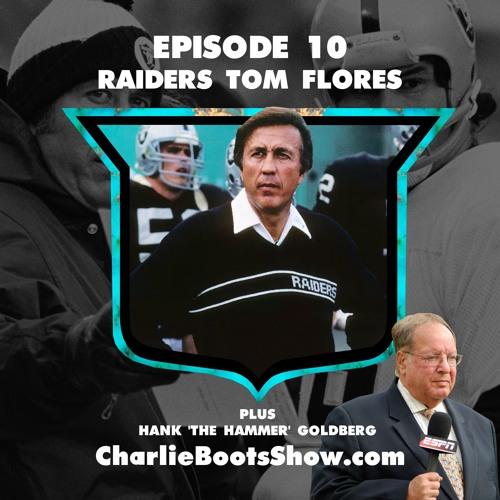 Episode 10 | Raiders Tom Flores & Hank 'The Hammer' Goldberg
