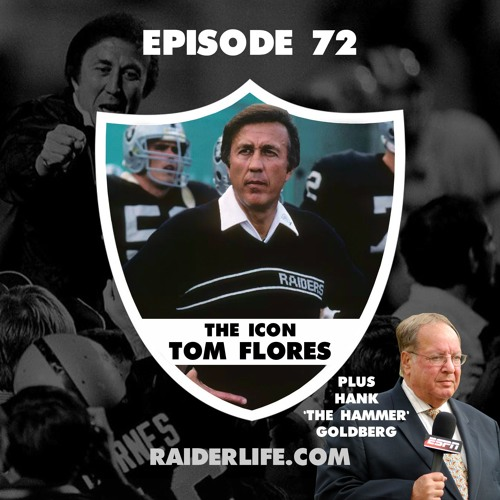 Episode 72 | Coach Tom Flores & Hank 'The Hammer' Goldberg