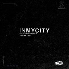 In My City [co-prod. squeakPIVOT] **Video Link in Description**