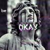Enemy - Be Okay