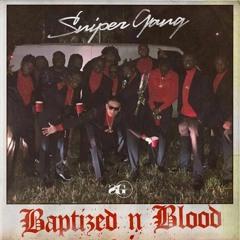 Sniper Gang - No Respect (feat. Kodak Black & Mr Flipper) (Baptized N Blood)