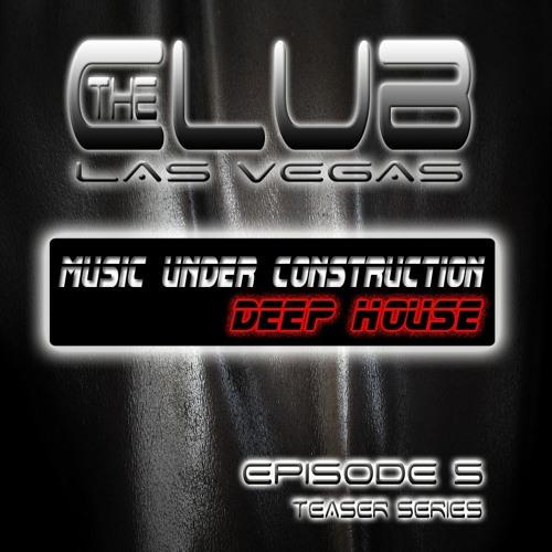 "The Club Las Vegas Teaser series EPISODE 5 ""Deep House"" BY M.U.C."