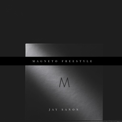 Magneto Freestyle [Prod. by Jay Sanon]
