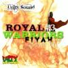 Unity Sound - Royal Warriors 13 - Fiyah - Culture Mix December 2017