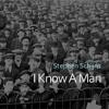 I Know A Man