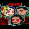 6ix9ine - KEKE FT. Fetty wap & aboogie