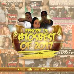EP.130 - #TOSBest of 2017