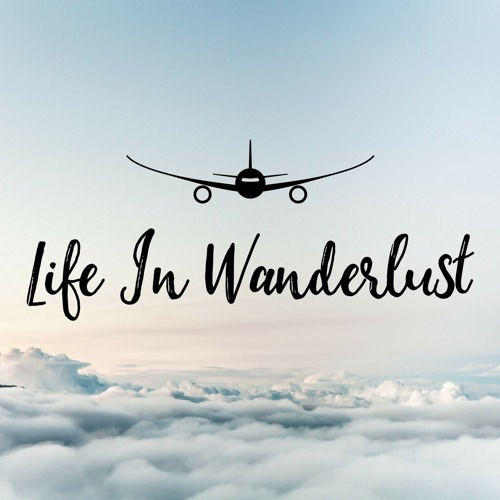 Life In Wanderlust - Episode 1 - How To Deal With The Fear Of Flying