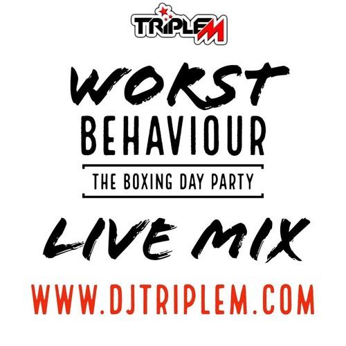 Worst Behaviour Triple M Live Mix