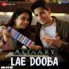 Lae Dooba Sunidhi Chauhan Aiyaary Mp3