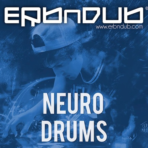 Erb N Dub - 2018 NEURO DRUMS *OUT NOW* DEMO TRACK