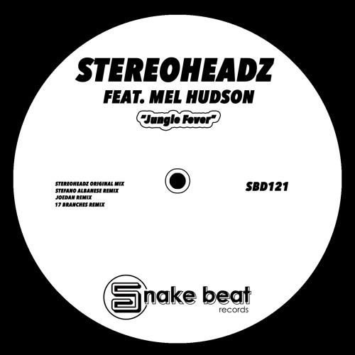 Stereoheadz Feat. Mel Hudson - Jungle Fever (Stefano Albanese Rmx )[SCEDIT]