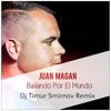 Bailando Por El Mundo(Dj Timur Smirnov Remix)