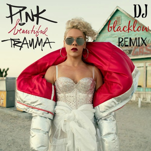 P!nk - Beautiful Trauma (DJ Blacklow Remix)