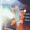 Fresh Friday Flow 3