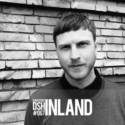Curated by DSH #067: Inland