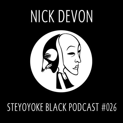 Nick Devon - Steyoyoke Black Podcast #026
