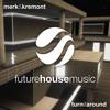 Merk & Kremont - Turn It Around