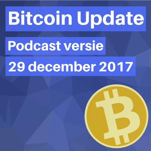 Bitcoin Update - 29 Dec 2017