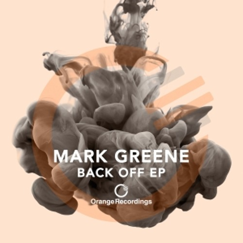 PREMIERE: Mark Greene - Less Of That (Original Mix) [Orange Recordings]