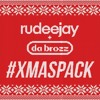 Rudeejay & Da Brozz #XMASPACK (SUPPORTED BY TIËSTO & HARDWELL)