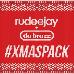 Rudeejay & Da Brozz #XMASPACK (SUPPORTED BY TIËSTO & HARDWELL)