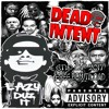 DEAD INTENT - EAZY DUZ IT - END OF 2017 FREE DOWNLOAD