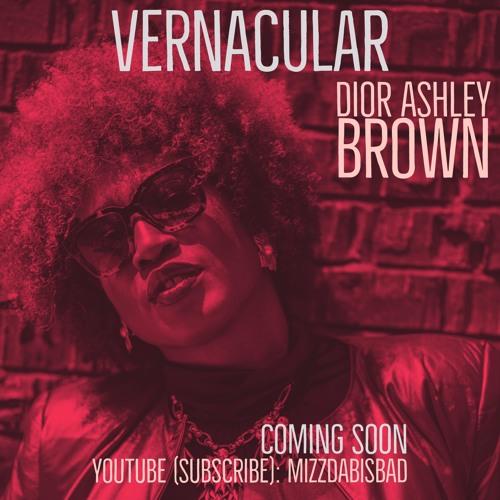 DIOR ASHLEY BROWN- VERNACULAR  1.11.18