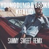 Young Dumb & Broke - Khalid (Sammy Sweet Remix)
