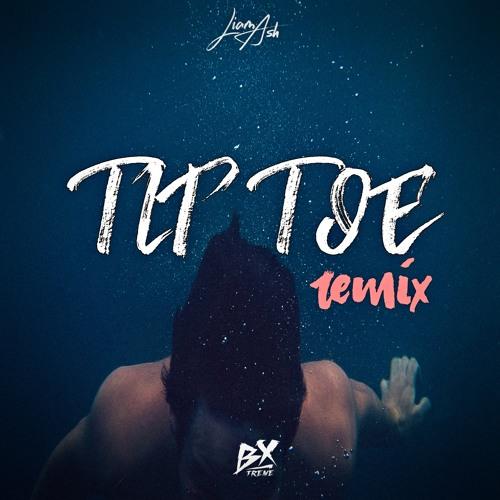 Tip Toe Remix - BX-treme -Liam Ash