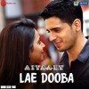 Lae Dooba Aiyaary Sunidhi Chauhan Mp3