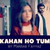 Kahan ho tum chale aao (Nayyara Noor) | Tribute by Mansab Fayyaz