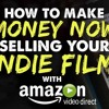 THROWBACK FRIDAY: How to Make Money TODAY Selling Your Indie Film with Amazon Video Direct!