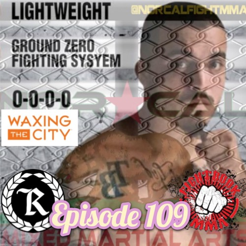 Episode 109: @norcalfightmma Podcast Featuring Gabriel Freyre (@freyre1992)