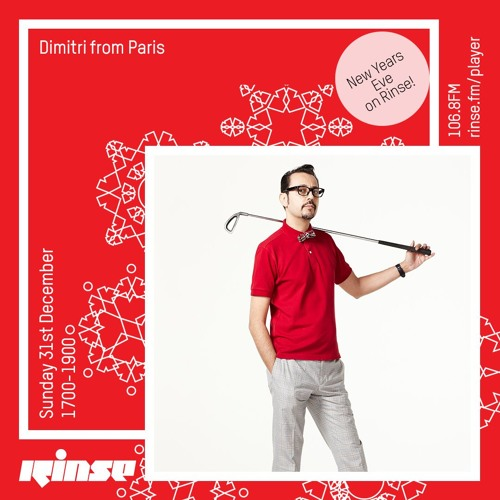 Dimitri From Paris - NYE 2017 on Rinse FM