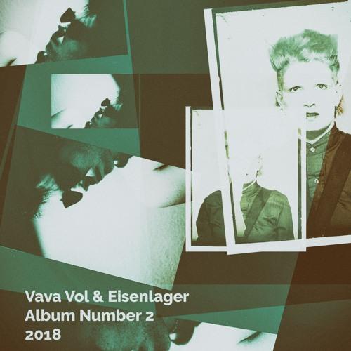 VavaVol&Eisenlager Album Number 2 in 2018