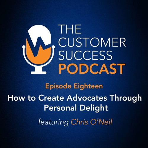 How to Create Advocates Through Personal Delight with Chris O'Neill (CEO, Evernote)
