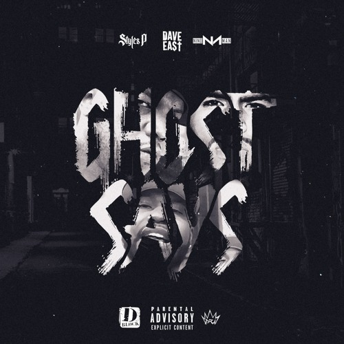 """Styles P x Dave East x Nino Man """"Ghost Says"""""""